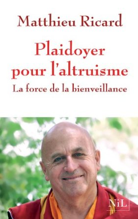 plaidoyer pour l'altruisme Matthieu Ricard