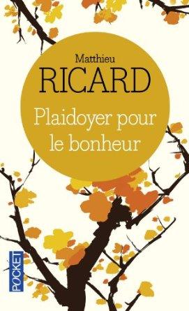 playdoyer pour le bonheur Matthieu Ricard
