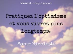Pratiquez l'optimisme et vous vivrez (1)