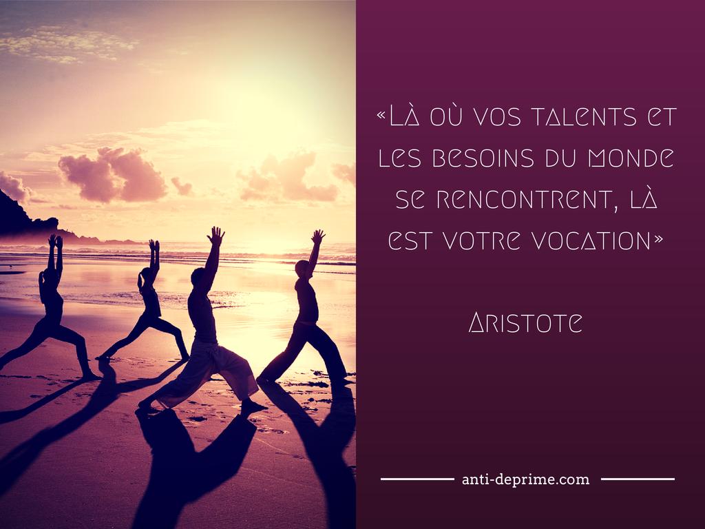«Là où vos talents et les besoins du