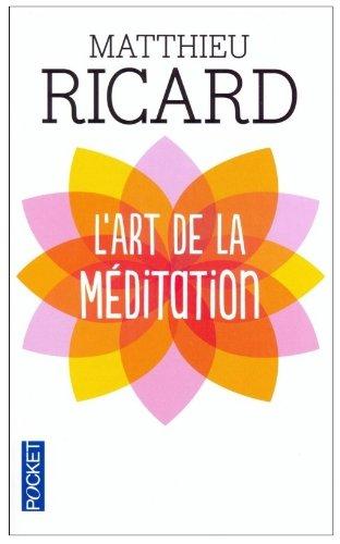l'art de la méditation Matthieu Ricard