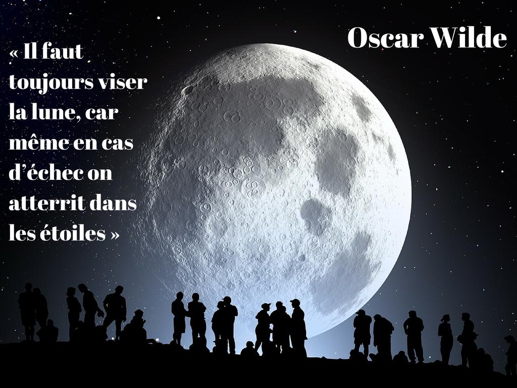 « Il faut toujours viser la lune, car