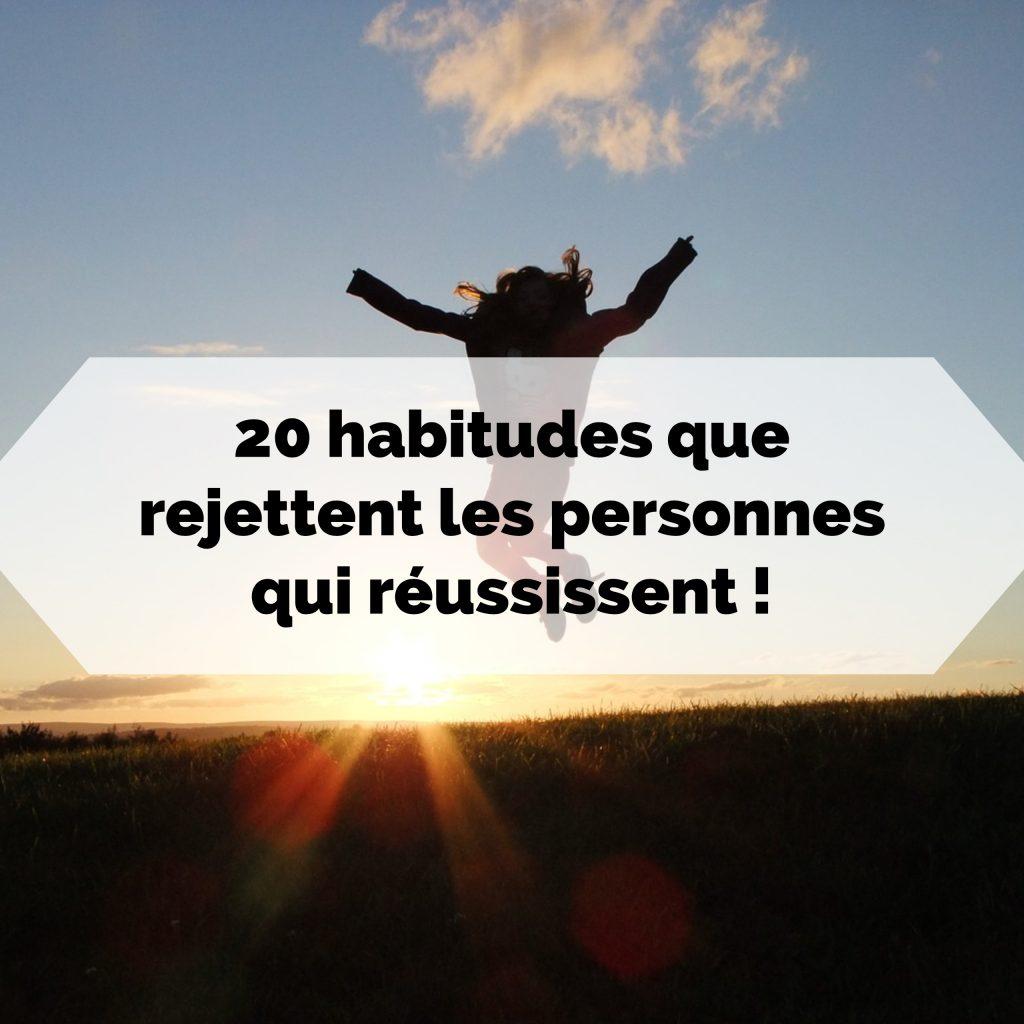 20-habitudes-que-rejettent-les-personnes-qui-reussissent