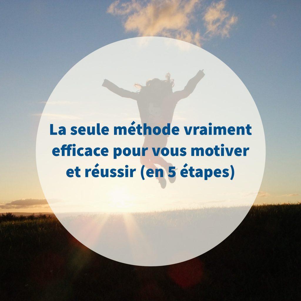 la-seule-methode-vraiment-efficace-pour-vous-motiver-et-reussir-en-5-etapes