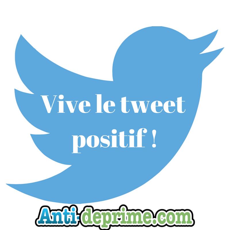 Vive le tweet positif !