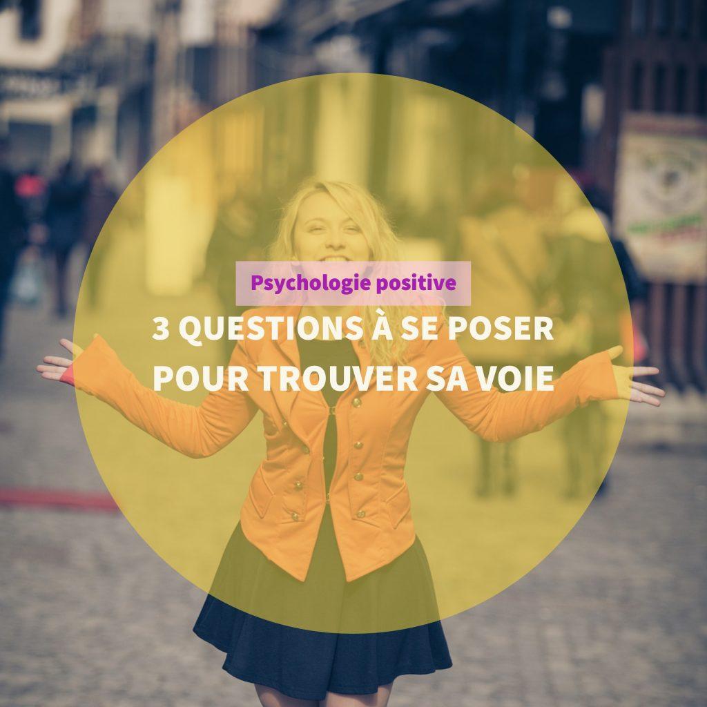 3-questions-a-se-poser-pour-trouver-sa-voie