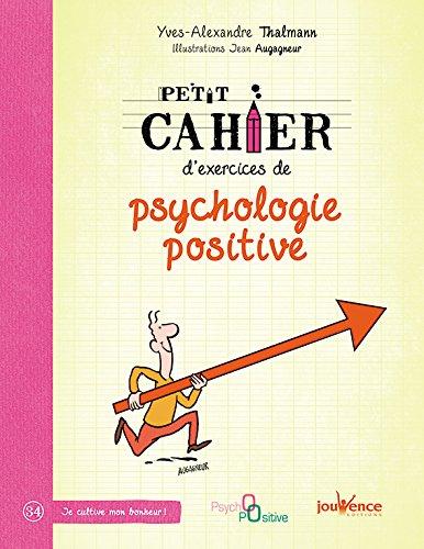 Petit cahier d'exercice de psychologie positive