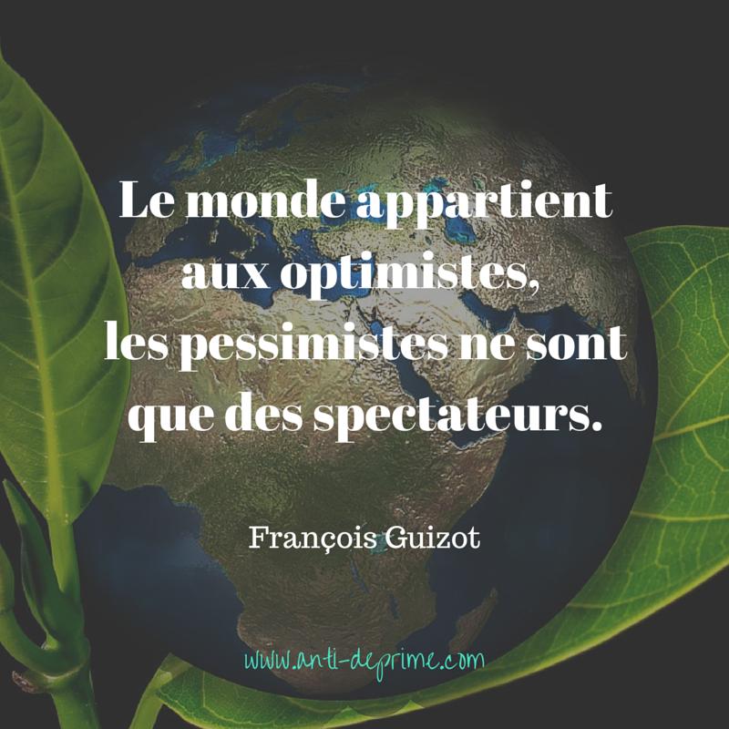Le monde appartient aux optimistes, les