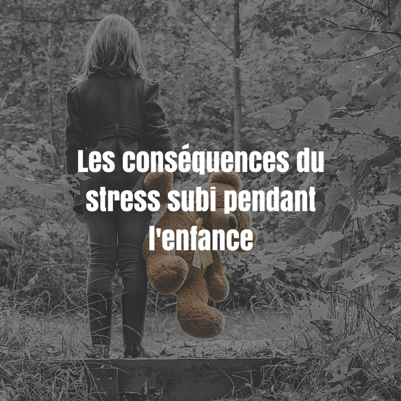 Les conséquences du stress subi pendant