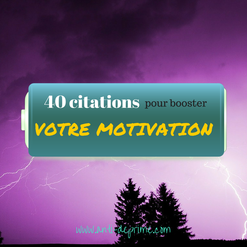 40 Citations Pour Booster Votre Motivation