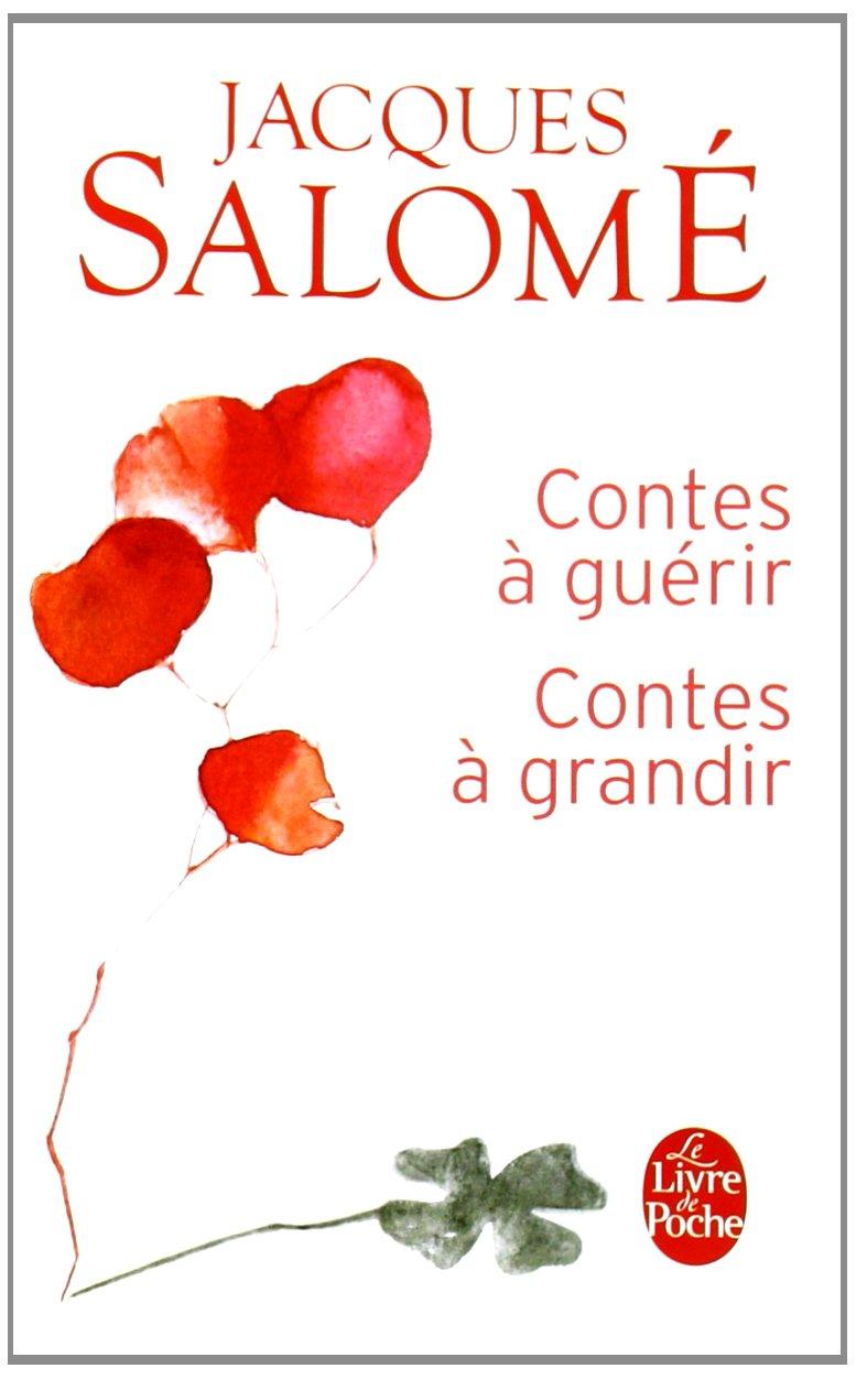 contes à guérir contes à grandir Jacques Salomé