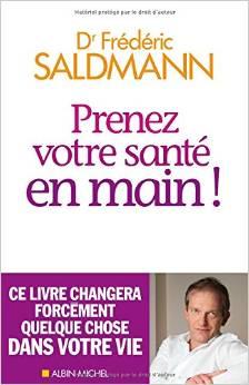 prenez votre santé en main ! Dr Frederic Saldmann