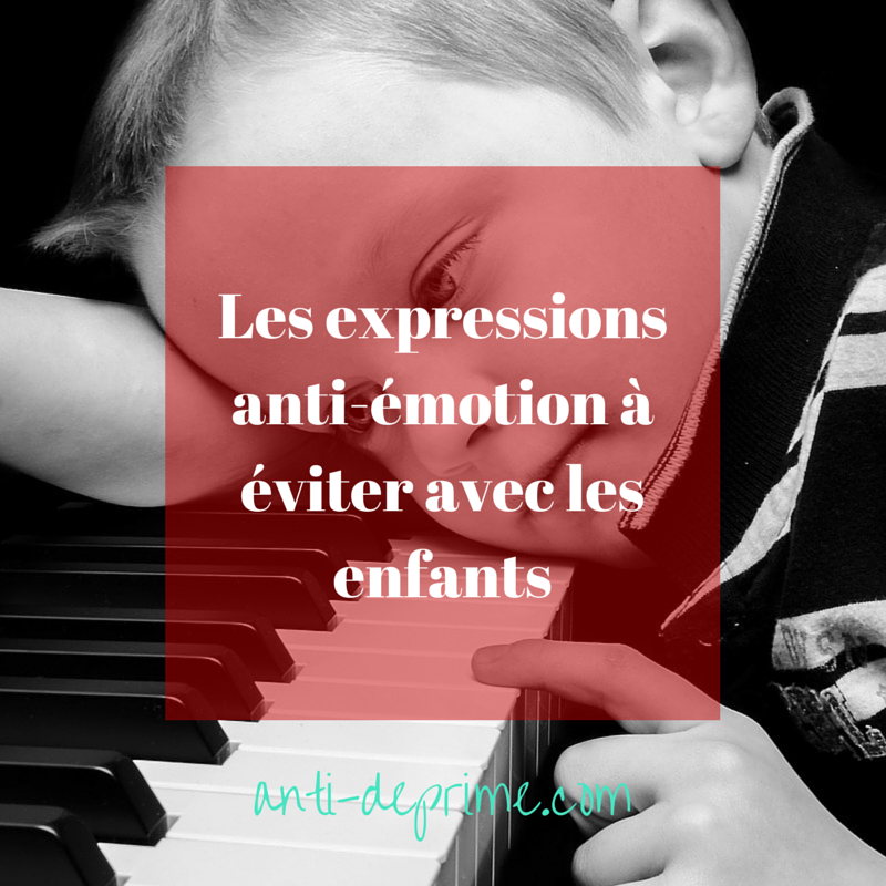 Les expressions anti-émotion à éviter