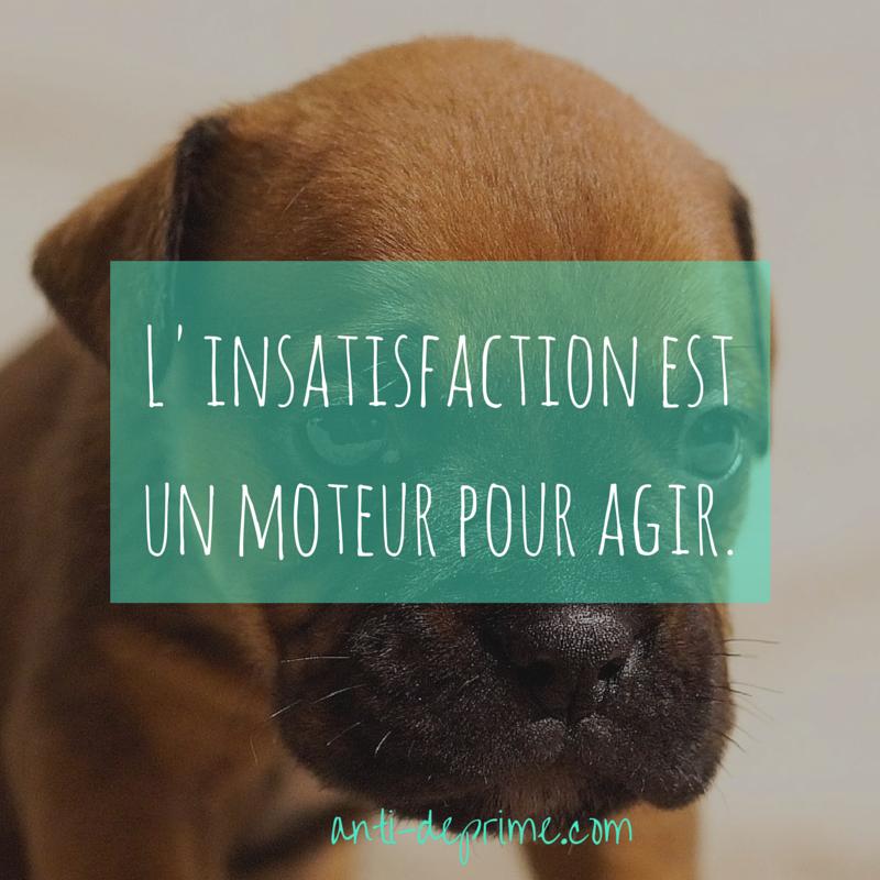 L'insatisfaction est un moteur pour agir-2