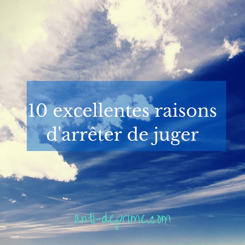 10 excellentes raisons d'arrêter de
