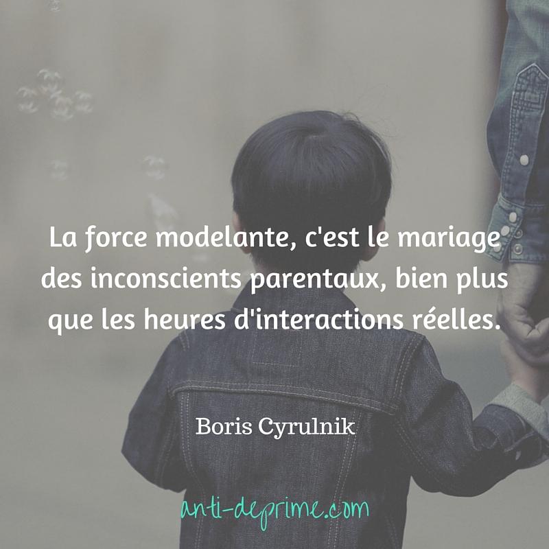 La force modelante, c'est le mariage des inconscients parentaux, bien plus que les heures d'interactions réelles.