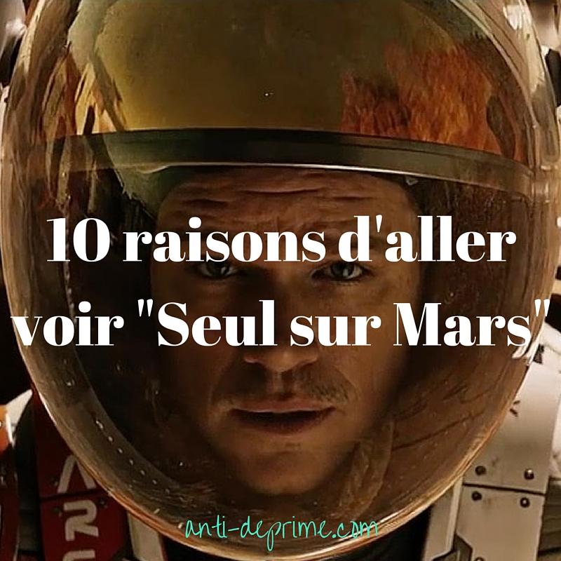 10 raisons d'aller voir Seul sur Mars