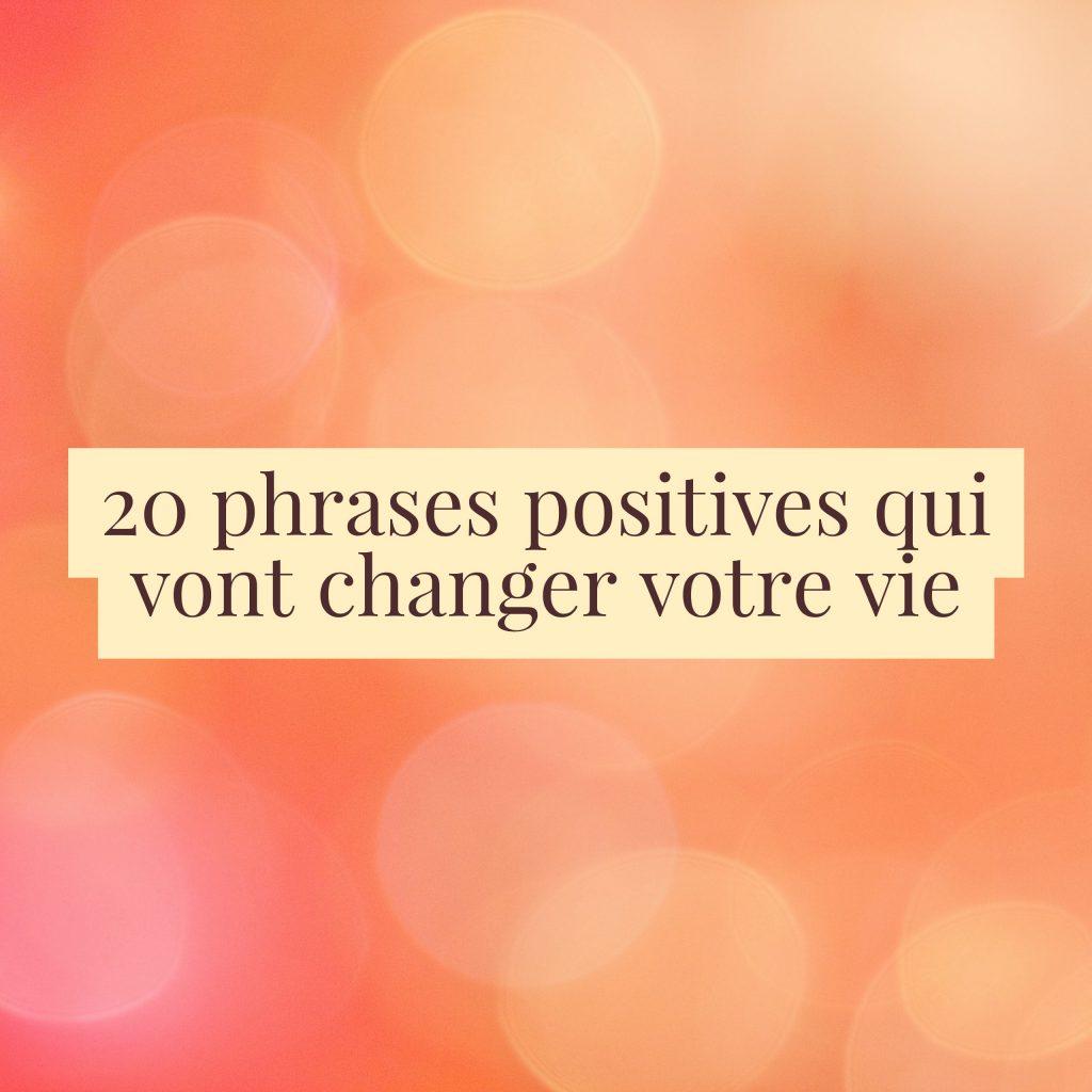 20 phrases positives qui vont changer votre vie. Black Bedroom Furniture Sets. Home Design Ideas