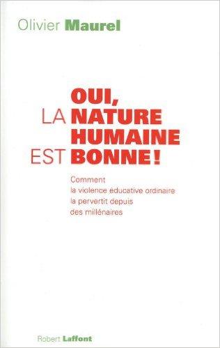 oui, la nature humaine est bonne