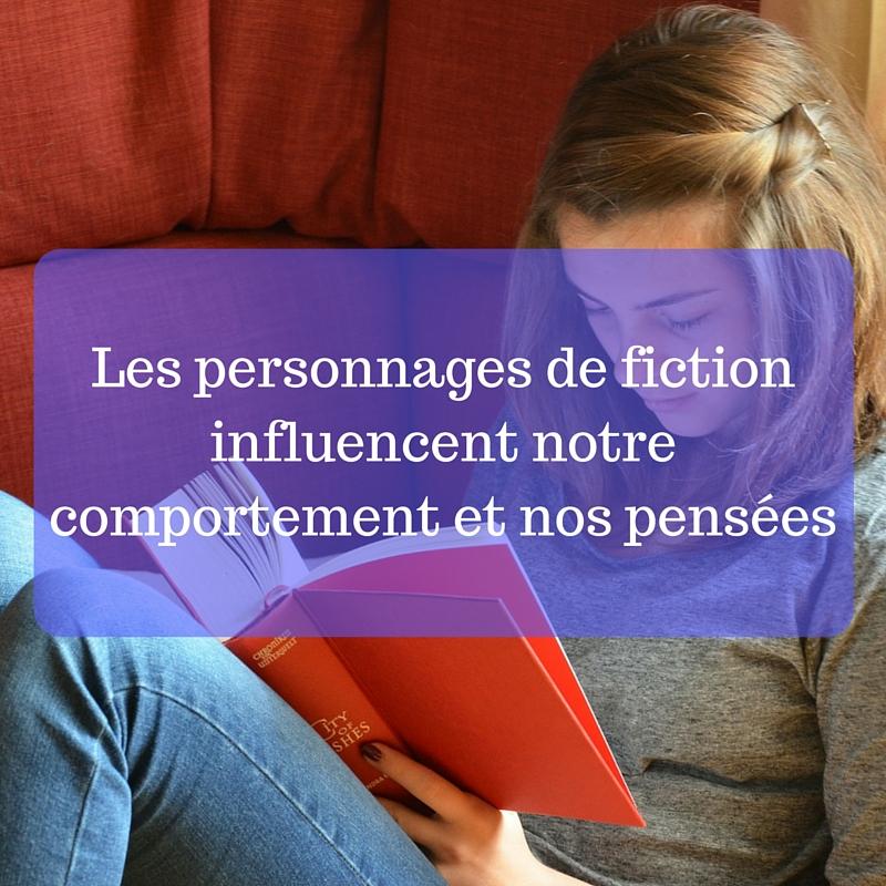 Les personnages de fiction influencent notre comportement et nos pensées