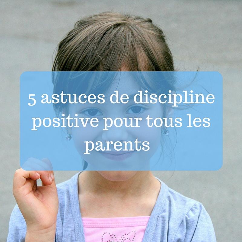 5-astuces-de-discipline-positive-pour-tous-les-parents
