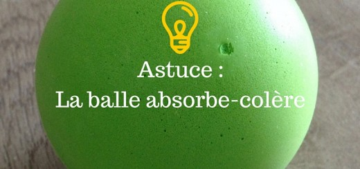 Astuce _ La balle absorbe-colère