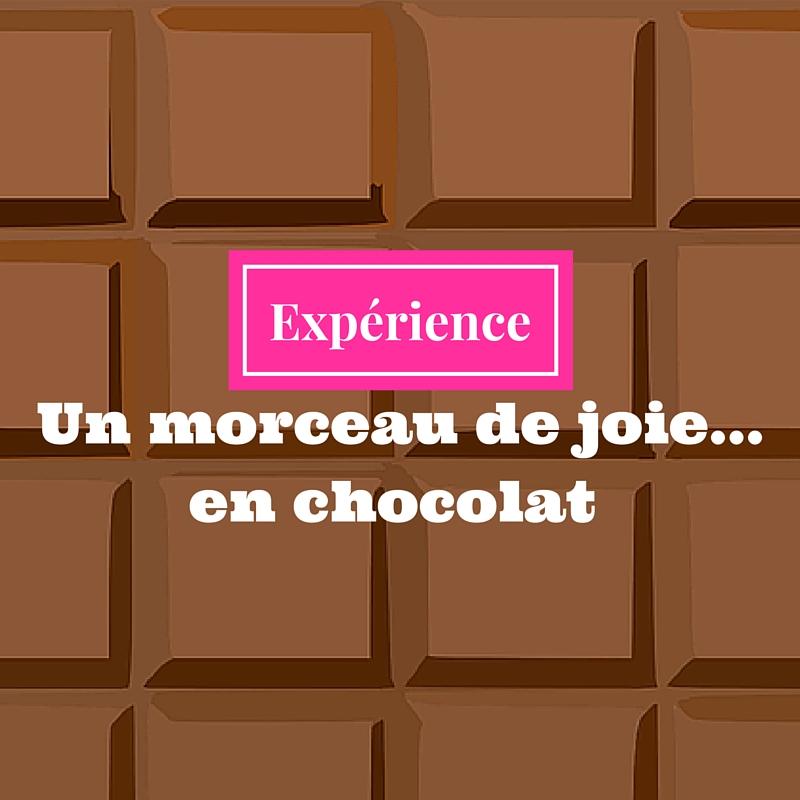Un morceau de joie...en chocolat