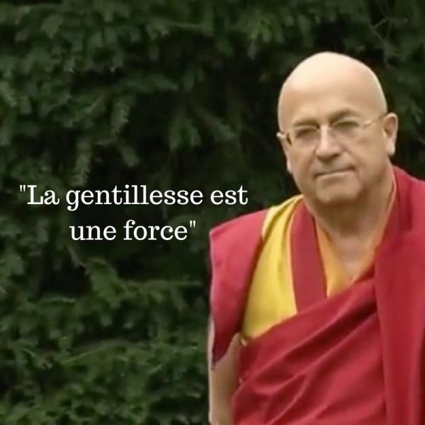 La gentillesse est une force selon Matthieu Ricard !
