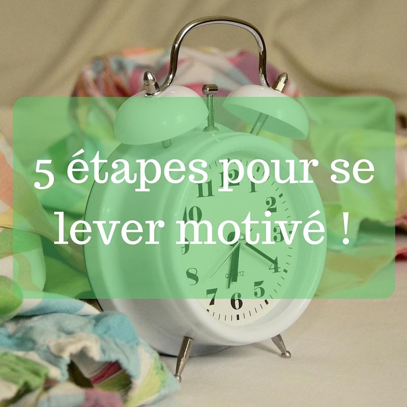 5 étapes pour se lever motivé !