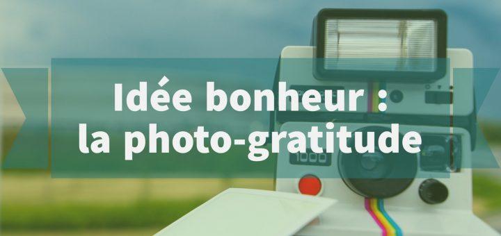 idée bonheur la photo-gratitude