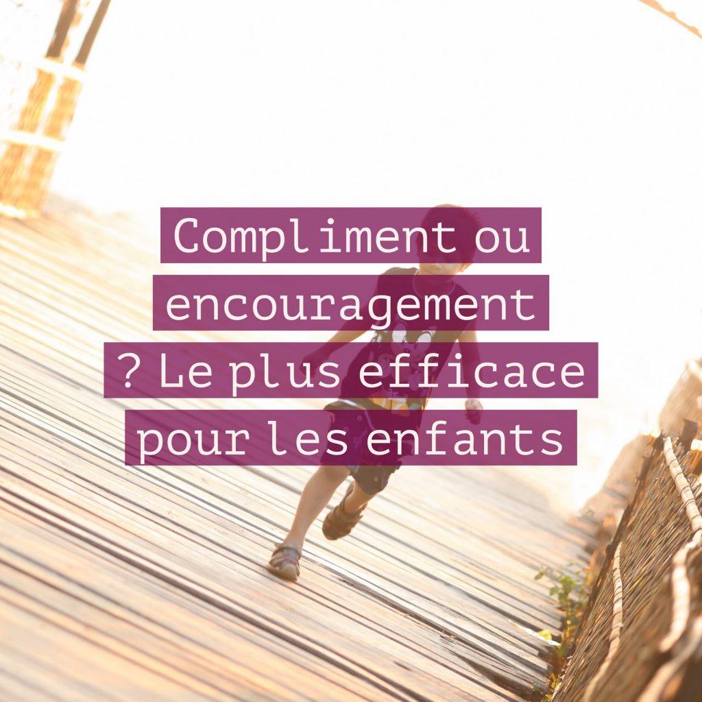 Compliment ou encouragement ? Le plus efficace pour les enfants