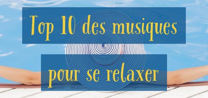 Top 10 des musiques pour se relaxer (sans être au bord de l'eau)