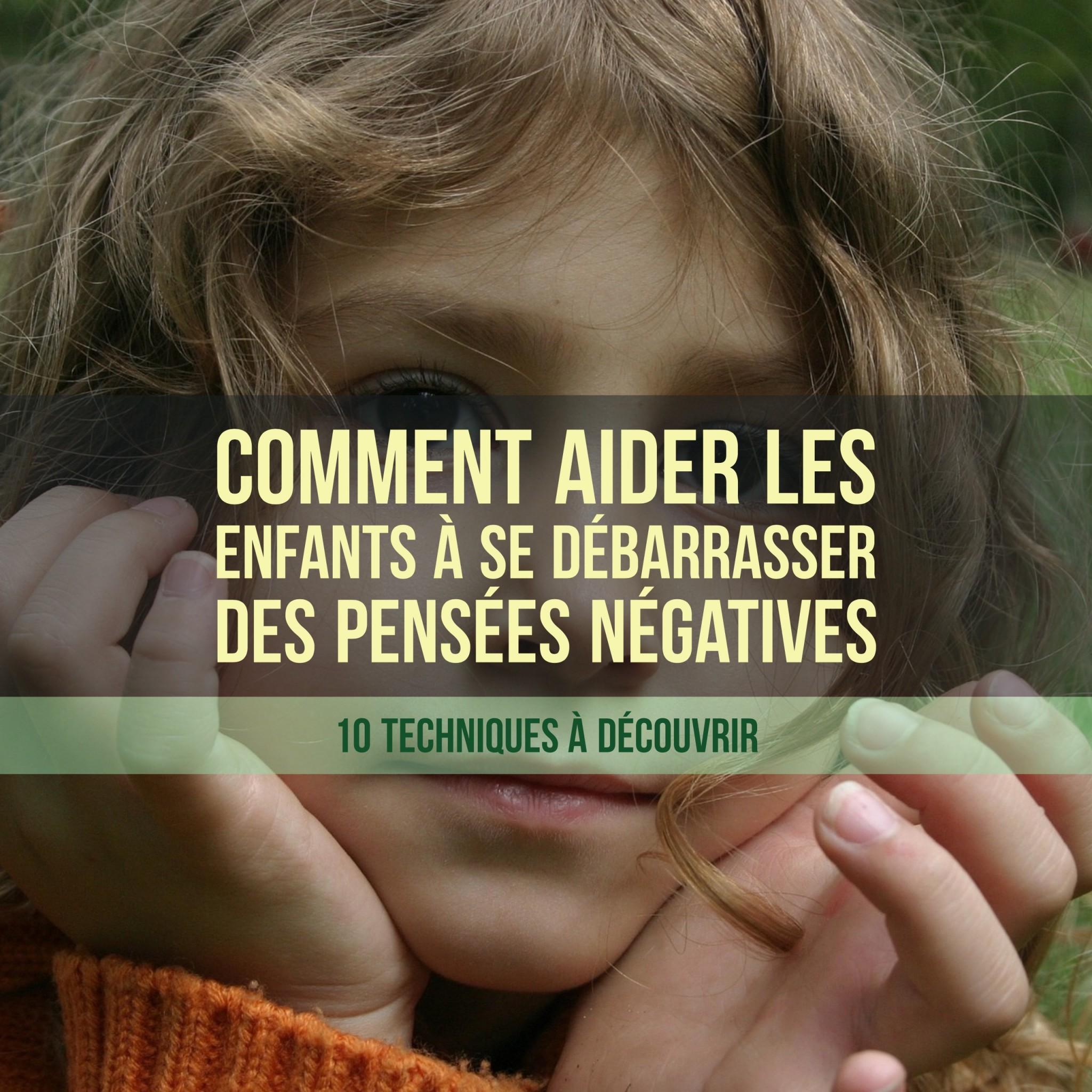 Comment-aider-les-enfants-à-se-débarrasser-des-pensées-négatives