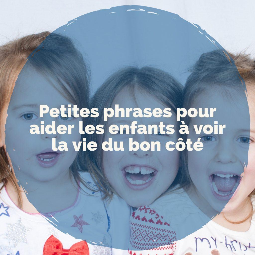 petites-phrases-pour-aider-les-enfants-a-voir-la-vie-du-bon-cote