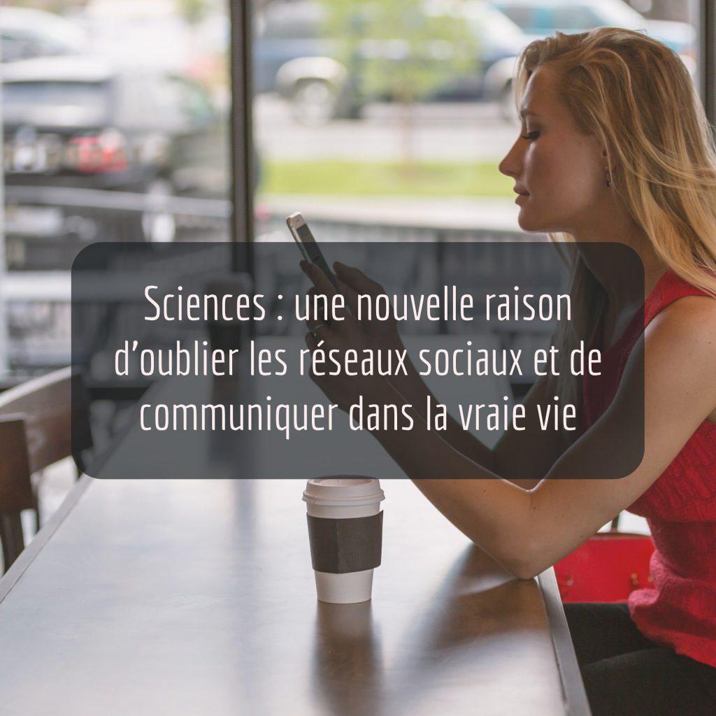 sciences-une-nouvelle-raison-doublier-les-reseaux-sociaux-et-de-communiquer-dans-la-vraie-vie