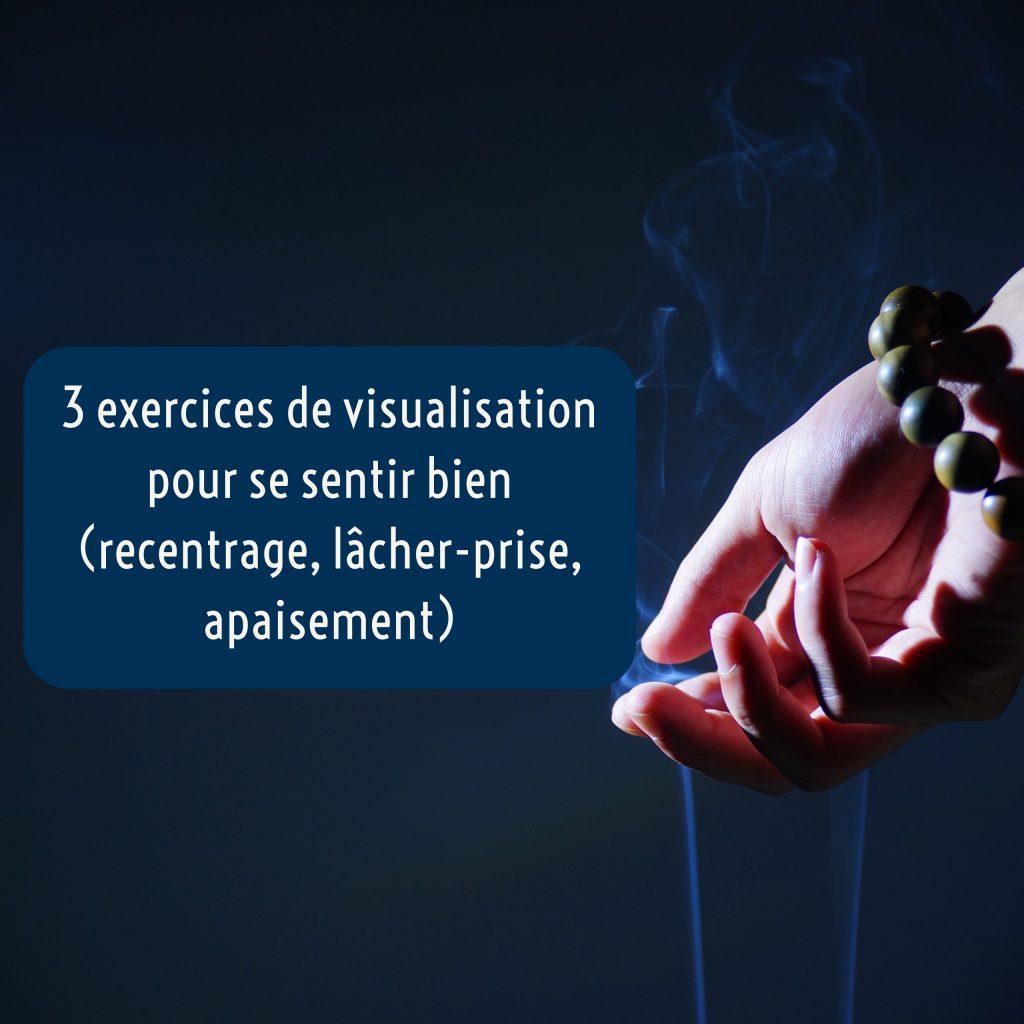 3-exercices-de-visualisation-pour-se-sentir-bien-recentrage-lacher-prise-apaisement