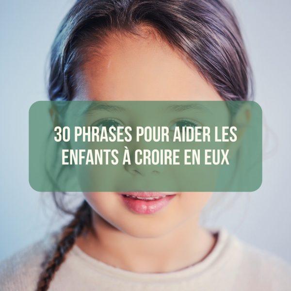 30 phrases pour aider les enfants à croire en eux
