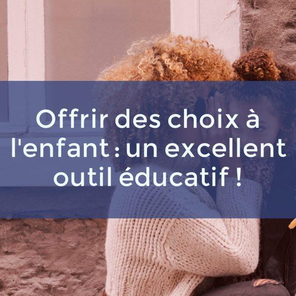 Offrir des choix à l'enfant : un excellent outil éducatif !