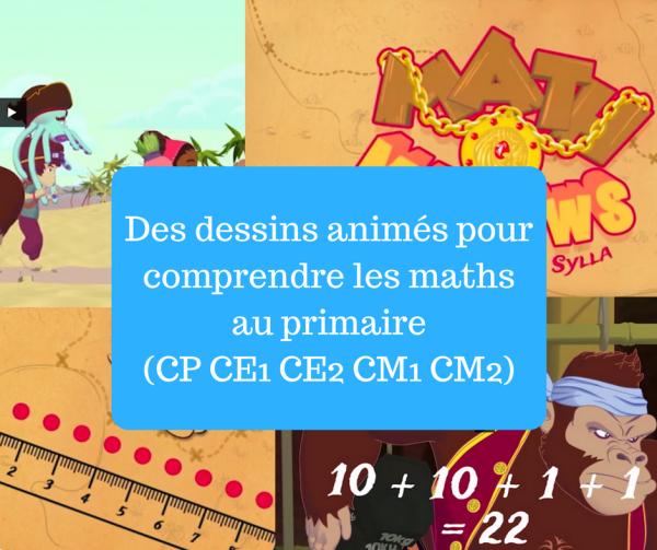 Des dessins animés pour comprendre les maths au primaire (CP CE1 CE2 CM1 CM2)