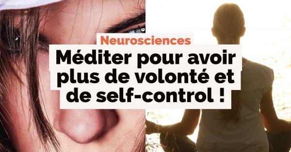 Méditer pour avoir plus de volonté et de self-control !