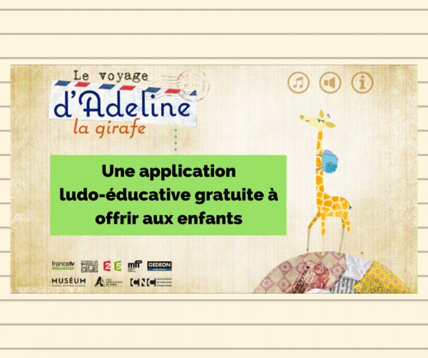 Le voyage d'Adeline la girafe : une application ludo-éducative gratuite à offrir aux enfants